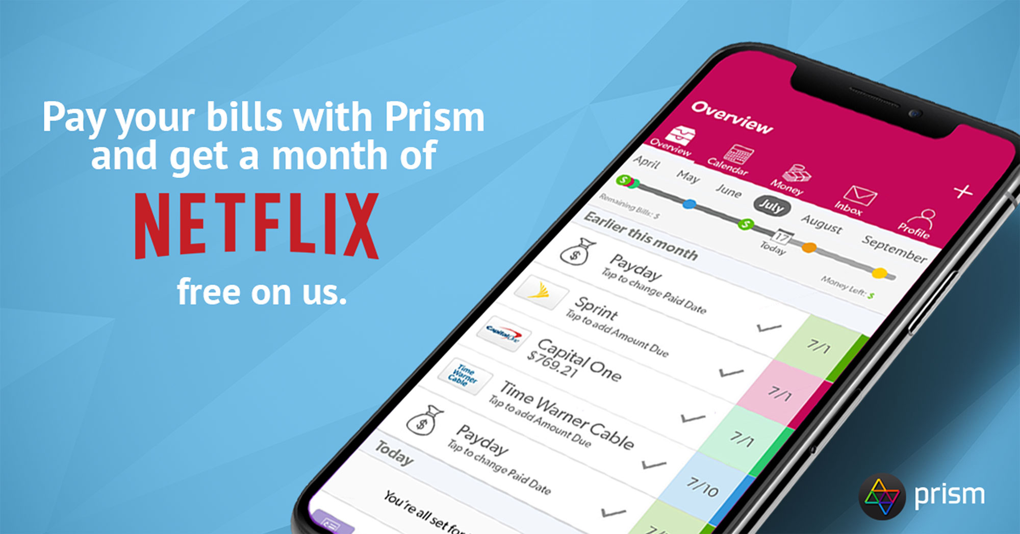 Get a free month of Netflix on us! • Prism: Help & Support